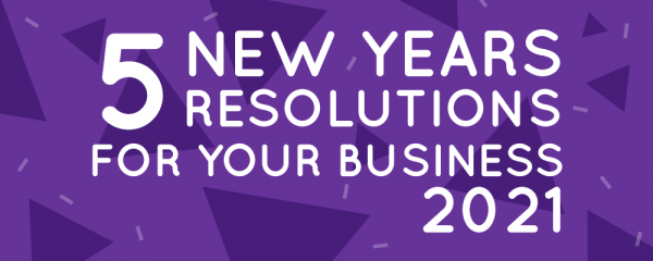 5 New year's resolutions for your business and 4 ways to actually keep them